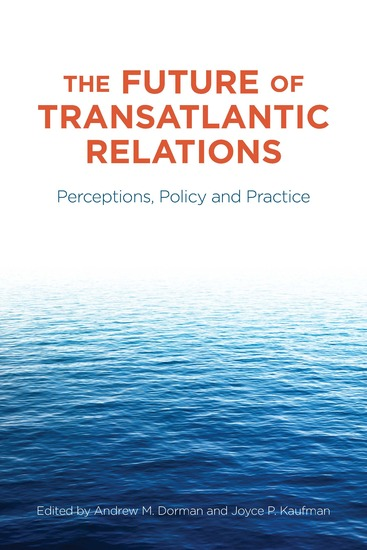The Future of Transatlantic Relations - Perceptions Policy and Practice - cover