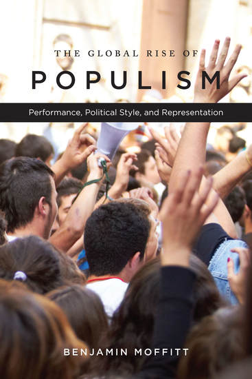 The Global Rise of Populism - Performance Political Style and Representation - cover