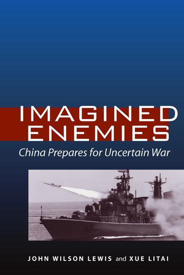 Imagined Enemies - China Prepares for Uncertain War - cover