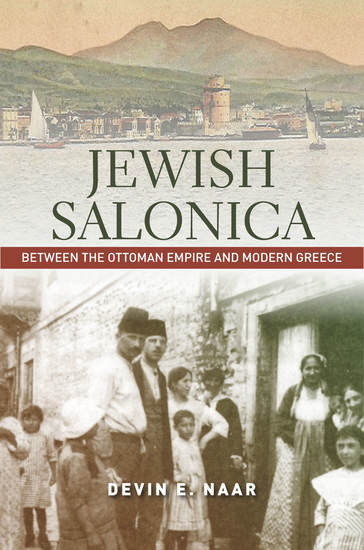 Jewish Salonica - Between the Ottoman Empire and Modern Greece - cover