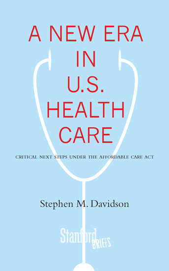 A New Era in US Health Care - Critical Next Steps Under the Affordable Care Act - cover