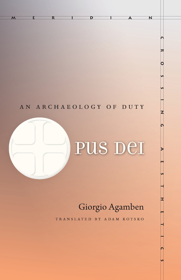 Opus Dei - An Archaeology of Duty - cover