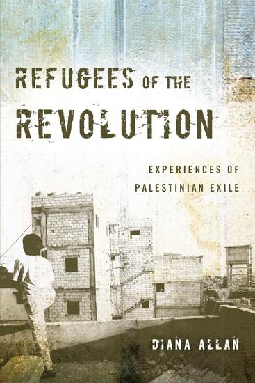 Refugees of the Revolution - Experiences of Palestinian Exile - cover
