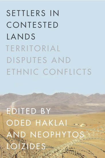 Settlers in Contested Lands - Territorial Disputes and Ethnic Conflicts - cover