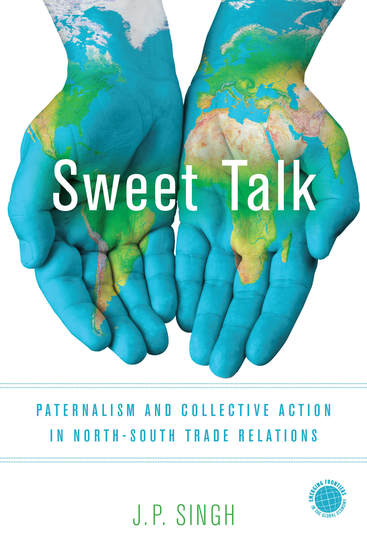 Sweet Talk - Paternalism and Collective Action in North-South Trade Relations - cover