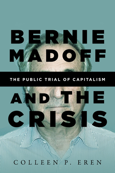 Bernie Madoff and the Crisis - The Public Trial of Capitalism - cover