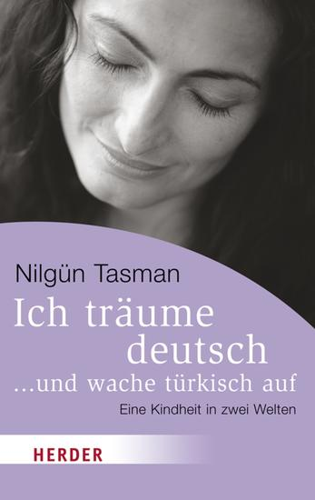 Ich träume deutsch und wache türkisch auf - Eine Kindheit in zwei Welten - cover