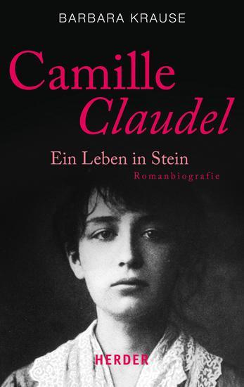 Camille Claudel - Ein Leben in Stein Romanbiografie - cover