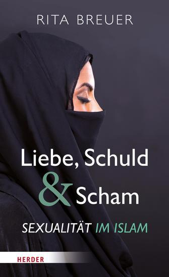 Liebe Schuld und Scham - Sexualität im Islam - cover