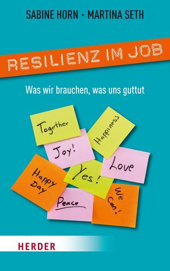 Resilienz im Job - Was wir brauchen was uns guttut - cover