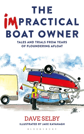 The Impractical Boat Owner - Tales and Trials from Years of Floundering Afloat - cover