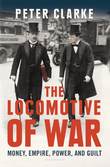 The Locomotive of War - Money Empire Power and Guilt - cover