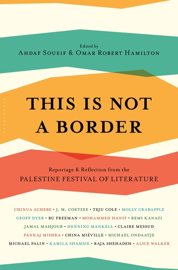 This Is Not A Border - Reportage & Reflection from the Palestine Festival of Literature - cover