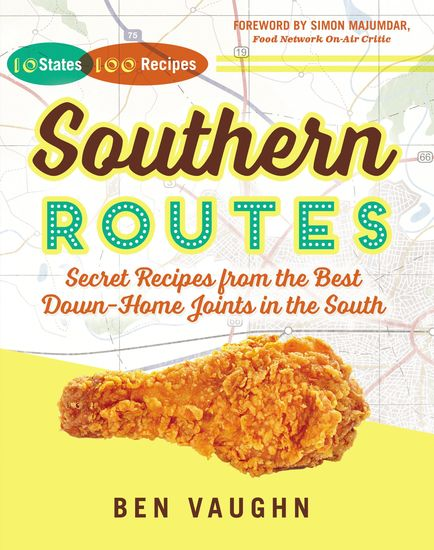 Southern Routes - Secret Recipes from the Best Down-Home Joints in the South - cover