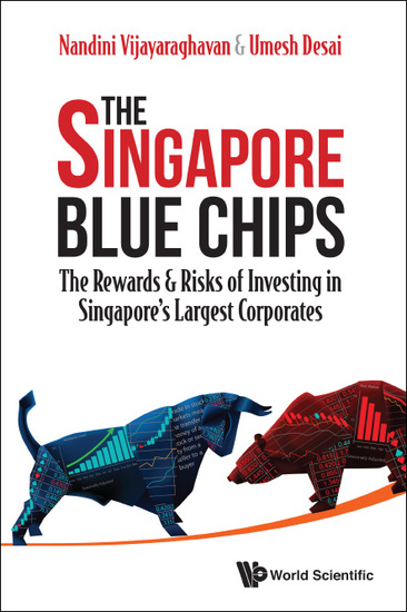 The Singapore Blue Chips - The Rewards & Risks of Investing in Singapore's Largest Corporates - cover