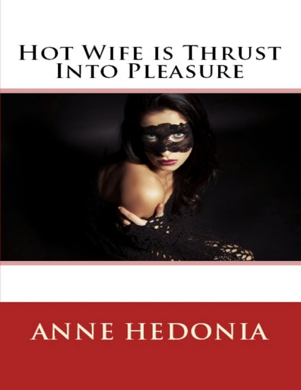 Hot Wife is Thrust Into Pleasure - cover