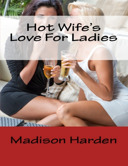 Hot Wife's Love For Ladies - cover