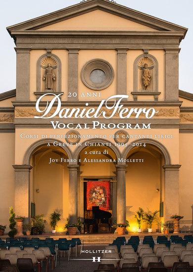 20 anni DANIEL FERRO VOCAL PROGRAM - Corsi di perfezionamento per cantanti lirici a Greve in Chianti 1995–2014 - cover