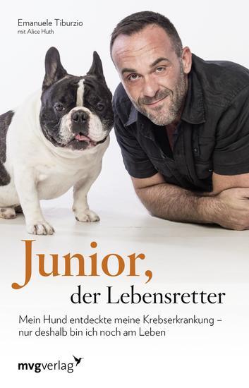 Junior der Lebensretter - Mein Hund entdeckte meine Krebserkrankung – nur deshalb bin ich noch am Leben - cover