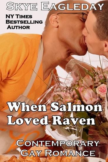 When Salmon Loved Raven; Contemporary Gay Romance - cover