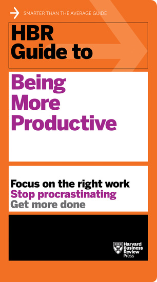 HBR Guide to Being More Productive (HBR Guide Series) - cover