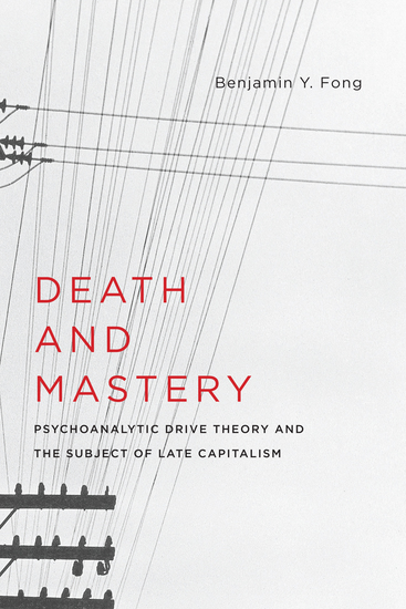Death and Mastery - Psychoanalytic Drive Theory and the Subject of Late Capitalism - cover