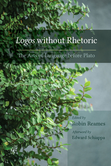 Logos without Rhetoric - The Arts of Language before Plato - cover