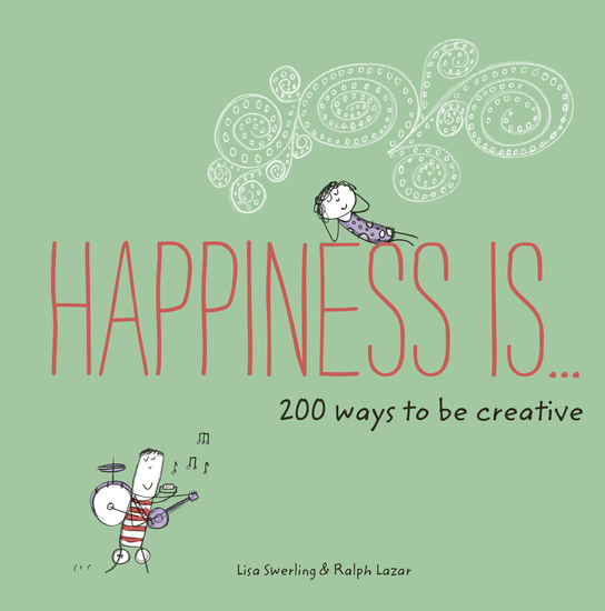 Happiness Is 200 Ways to Be Creative - cover