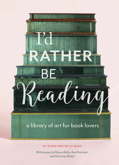 I'd Rather Be Reading - A Library of Art for Book Lovers - cover