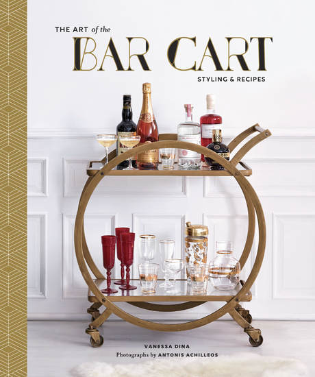 The Art of the Bar Cart - Styling & Recipes - cover