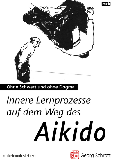 Innere Lernprozesse auf dem Weg des Aikido - Ohne Schwert und ohne Dogma - cover