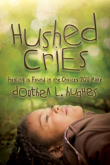 Hushed Cries - Healing is Found in the Choices You Make - cover