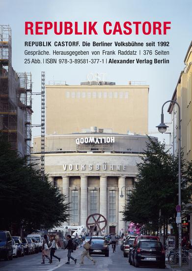 Republik Castorf - Die Berliner Volksbühne am Rosa-Luxemburg-Platz seit 1992 - cover