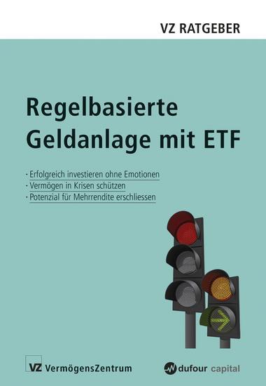 Regelbasierte Geldanlage mit ETF - Erfolgreich investieren ohne Emotionen Vermögen in Krisen schützen Potenzial für Mehrrendite erschliessen - cover