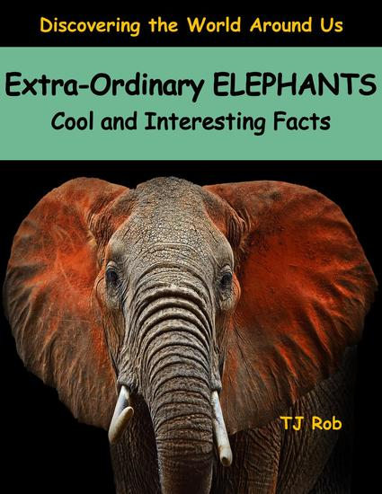 Extra-Ordinary Elephants - Discovering The World Around Us - cover