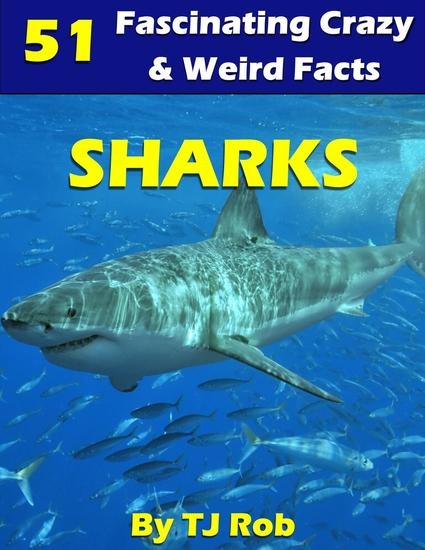 Sharks - Fascinating Crazy and Weird Animal Facts - cover