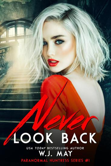 Never Look Back - Paranormal Huntress Series #1 - cover