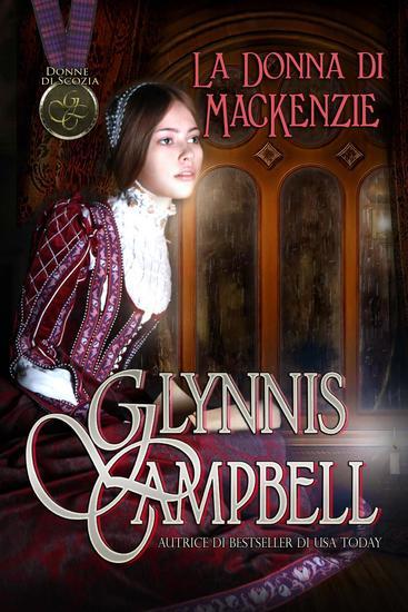 La Donna di MacKenzie - Donne di Scozia #3 - cover