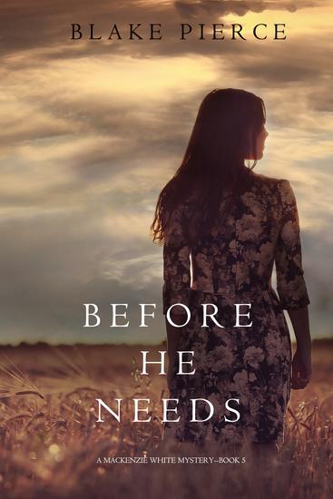 Before He Needs (A Mackenzie White Mystery—Book 5) - cover