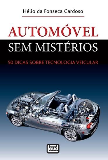 Automóvel sem mistérios - 50 dicas sobre Tecnologia Veicular - cover