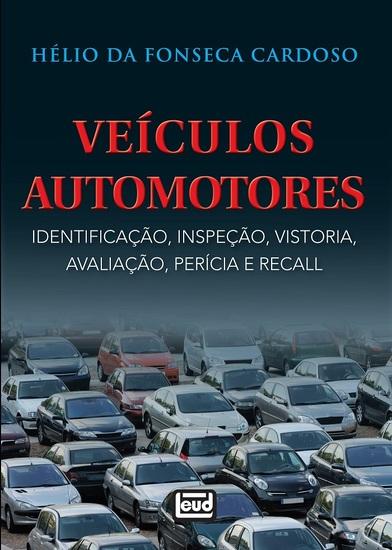 Veículos Automotores - Identificação Inspeção Vistoria Avaliação Perícia e Recall - cover