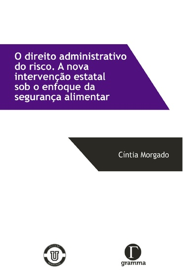 O direito administrativo do risco - A nova intervenção estatal sob o enfoque da segurança alimentar - cover