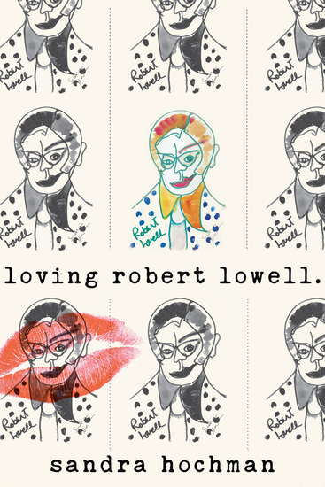 Loving Robert Lowell - cover