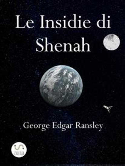 Le Insidie di Shenah - Secondo Volume della Trilogia dei Mondi Esterni - cover
