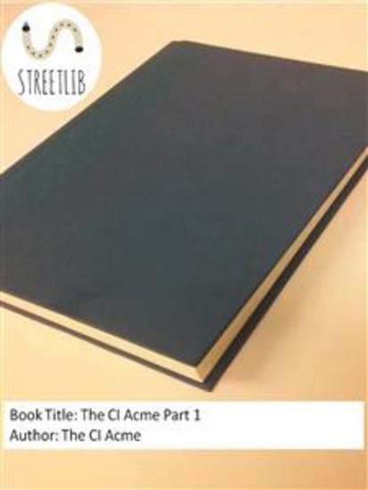 The CI Acme Part 1 - cover