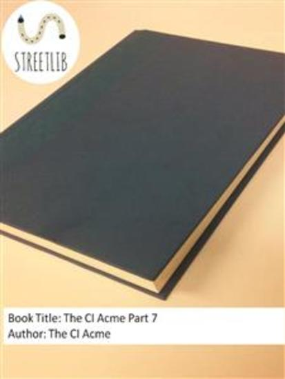 The CI Acme Part 7 - cover