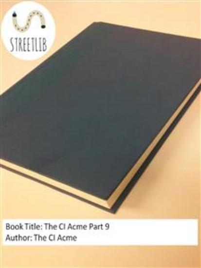 The CI Acme Part 9 - cover
