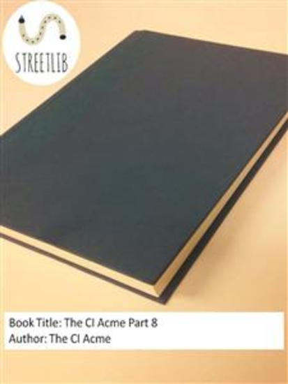 The CI Acme Part 8 - cover