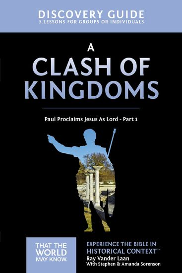 A Clash of Kingdoms Discovery Guide - Paul Proclaims Jesus As Lord – Part 1 - cover