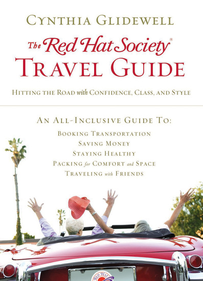 The Red Hat Society Travel Guide - Hitting the Road with Confidence Class and Style - cover